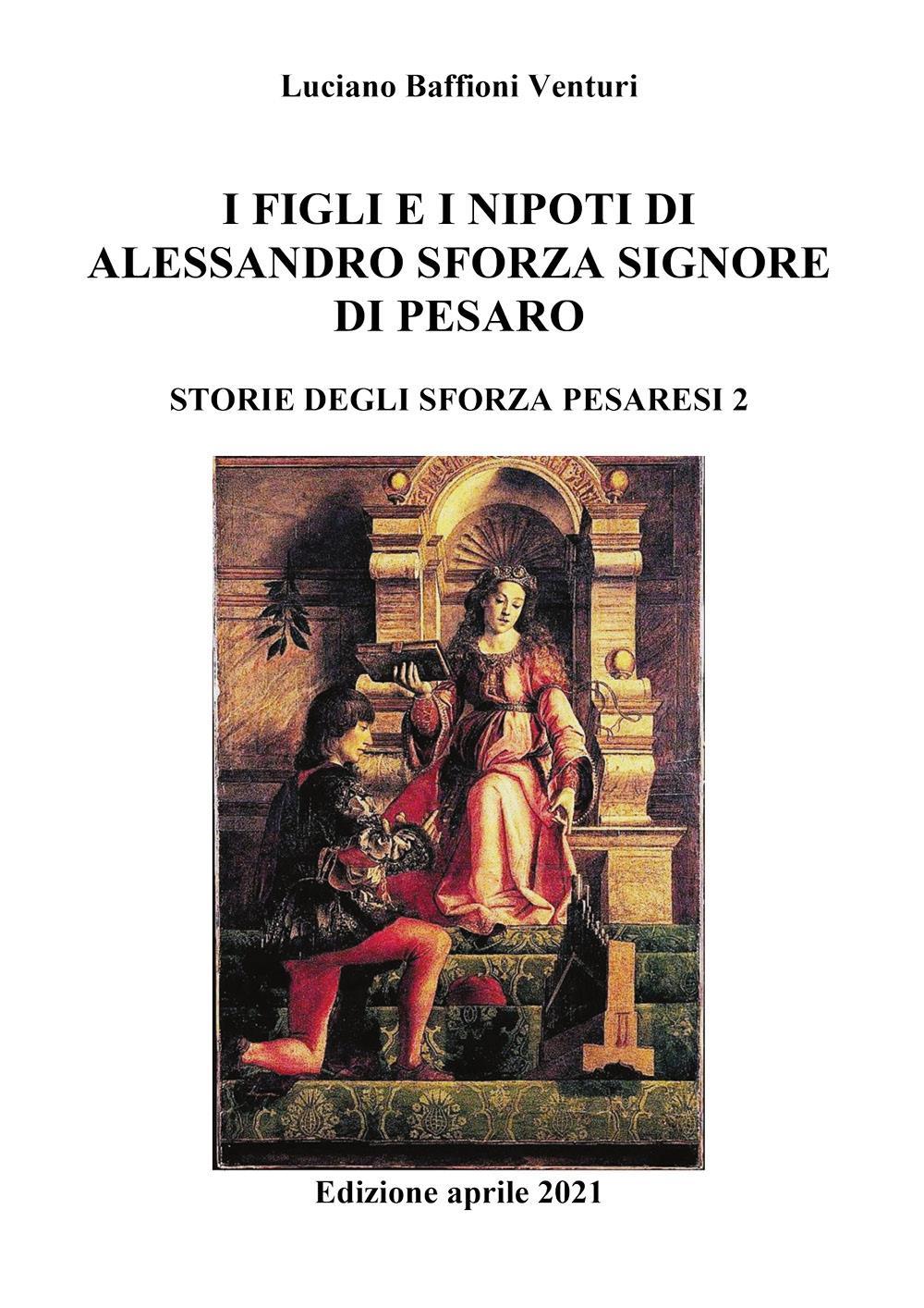 Figli e nipoti di Alessandro Sforza di Pesaro