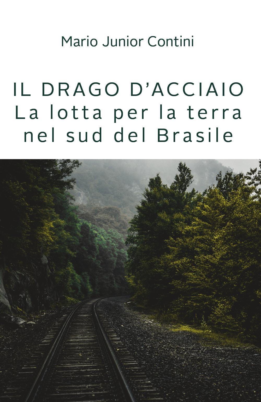 Il drago d'acciaio - Lotta per la terra nel sud del Brasile