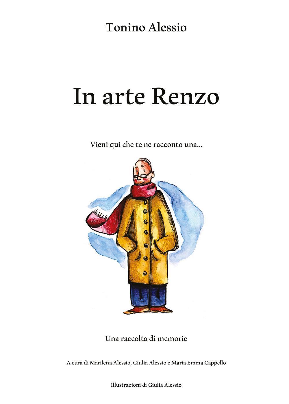 In arte Renzo - Vieni qui che te ne racconto una...