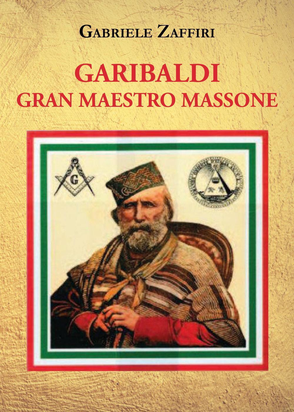 Garibaldi Gran Maestro Massone