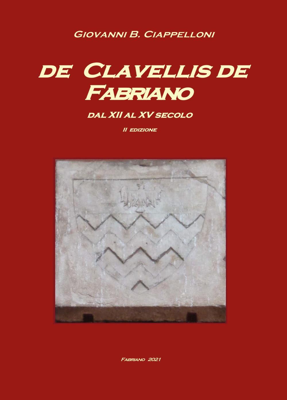 De Clavellis de Fabriano dal XII al XV secolo. II Edizione