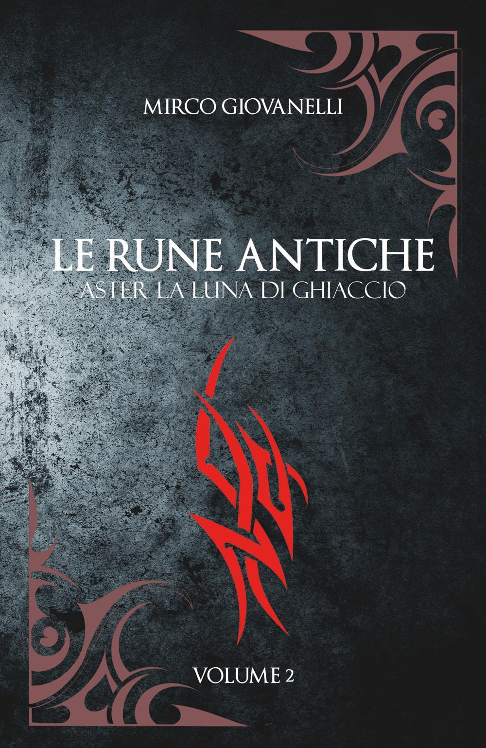 Le Rune Antiche Vol.2 ASTER La Luna di Ghiaccio