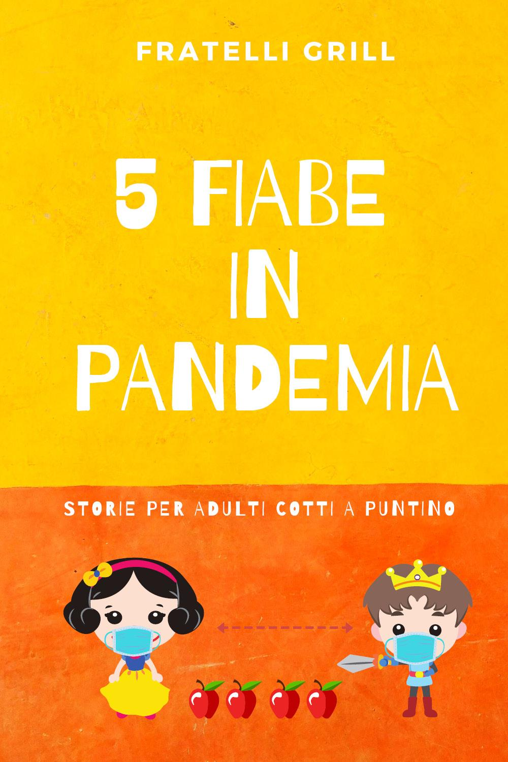 5 Fiabe in pandemia - Storie per adulti cotti a puntino