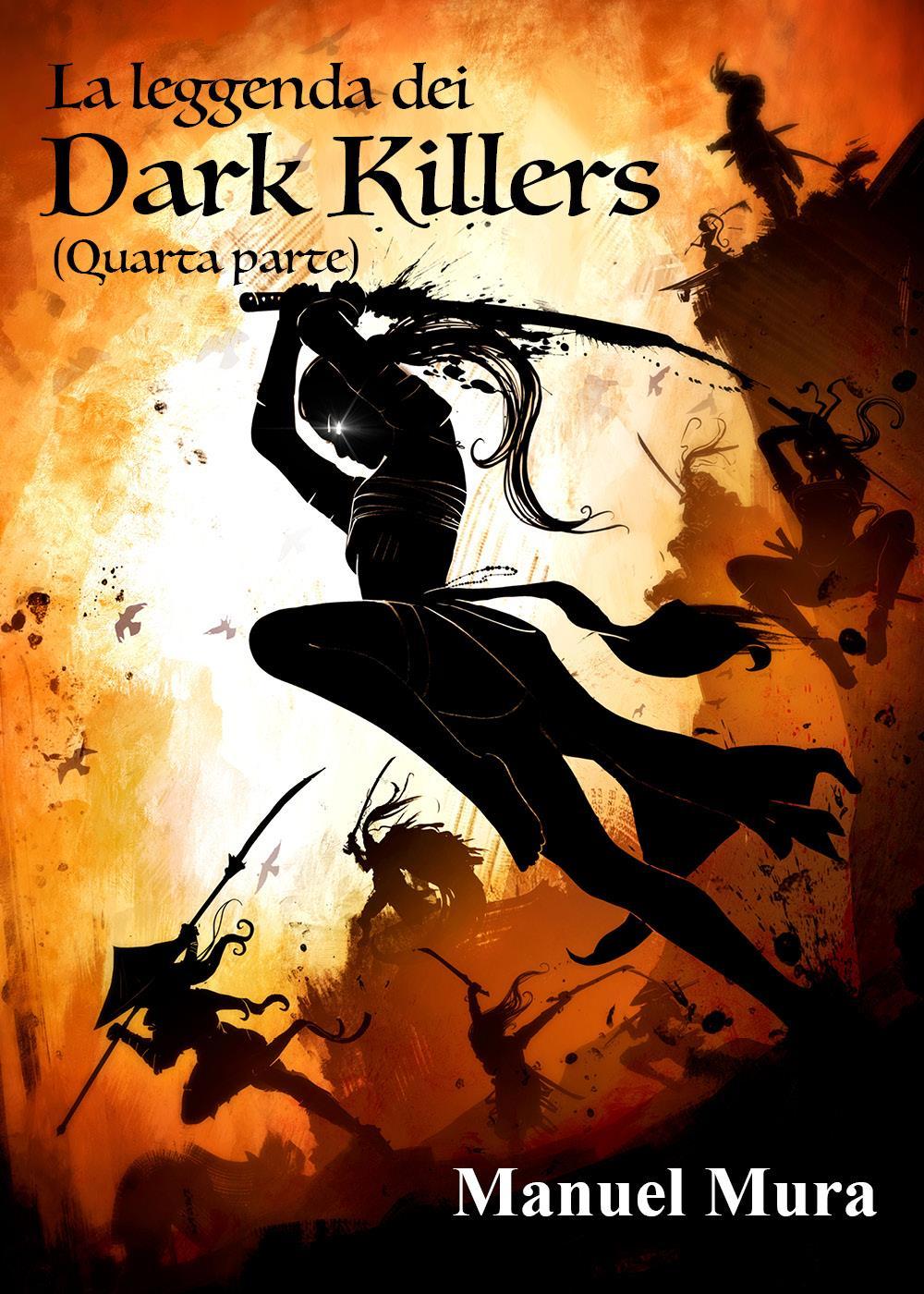 La leggenda dei Dark Killers - quarta parte -