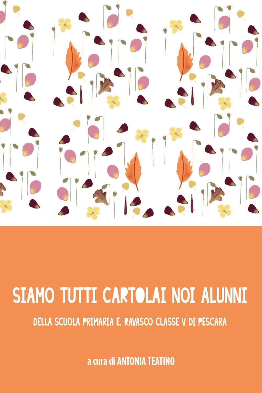 Siamo tutti CARTOLAI noi alunni della Scuola Primaria E. Ravasco Classe V di Pescara