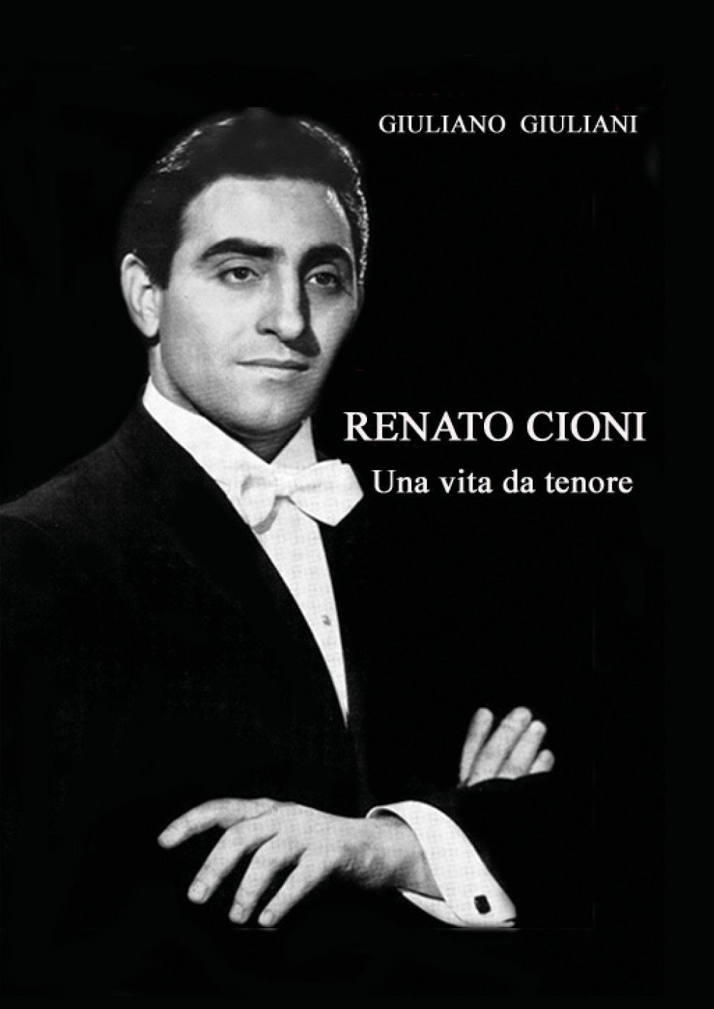 Renato Cioni Una vita da tenore