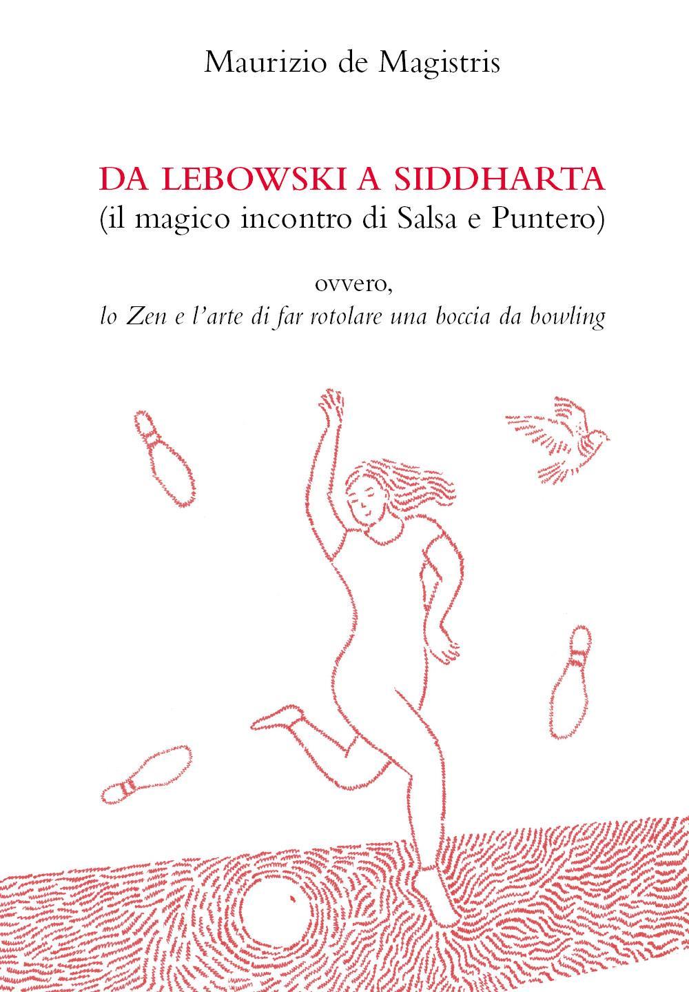 Da Lebowski a Siddharta (Il magico incontro di Salsa e Puntero)