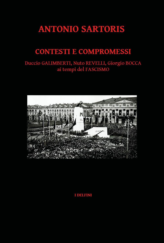 Contesti e compromessi. Duccio Galimberti, Nuto Revelli, Giorgio Bocca ai tempi del fascismo