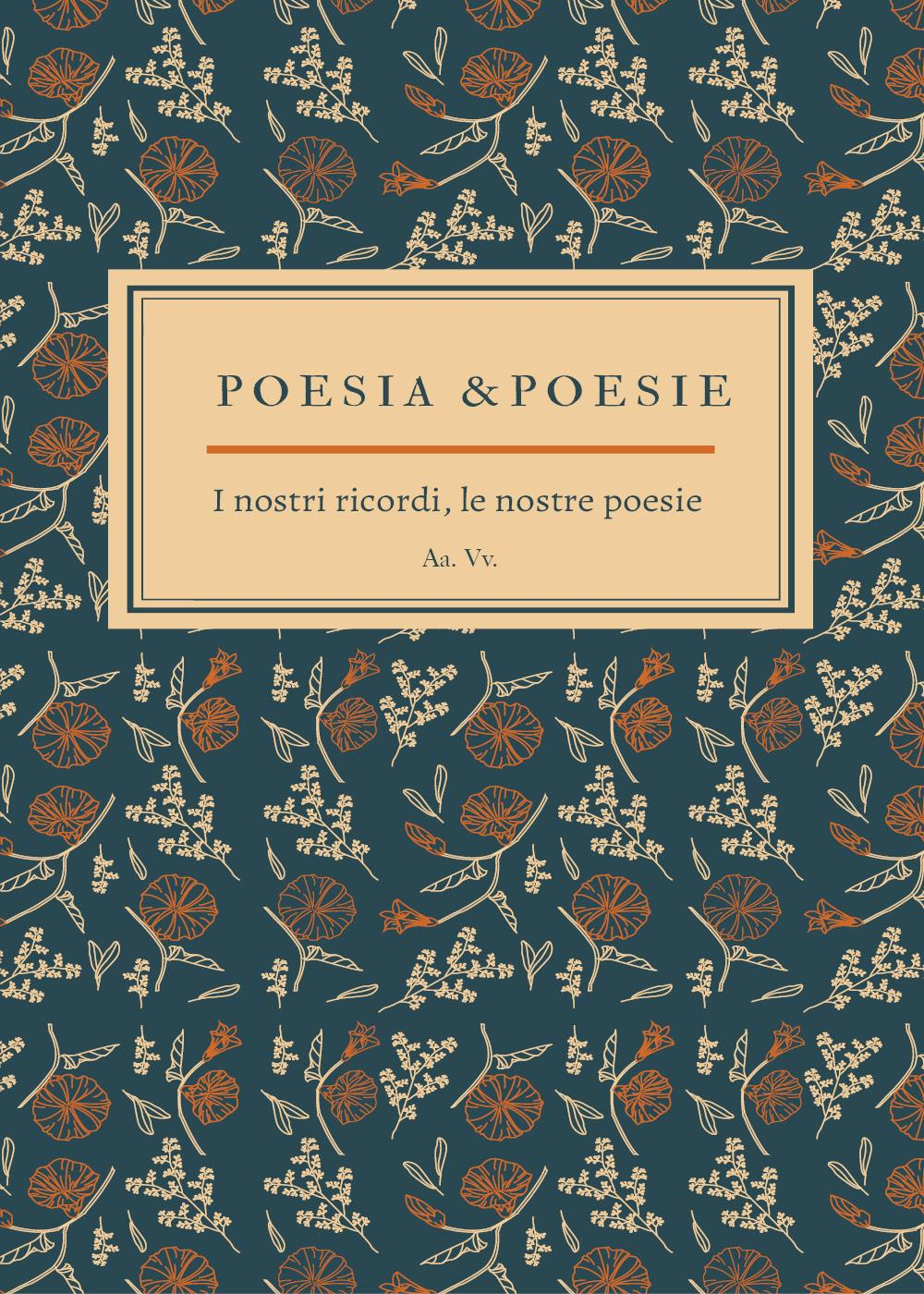Poesia & Poesie I nostri ricordi, le nostre poesie