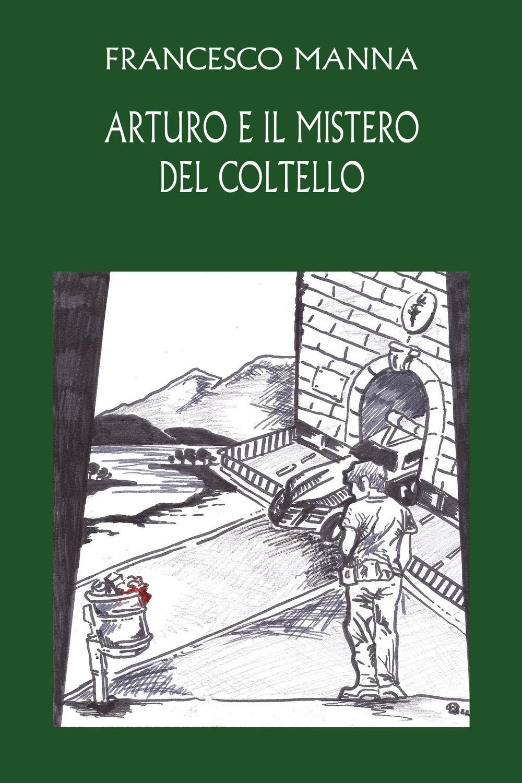 Arturo e il mistero del coltello