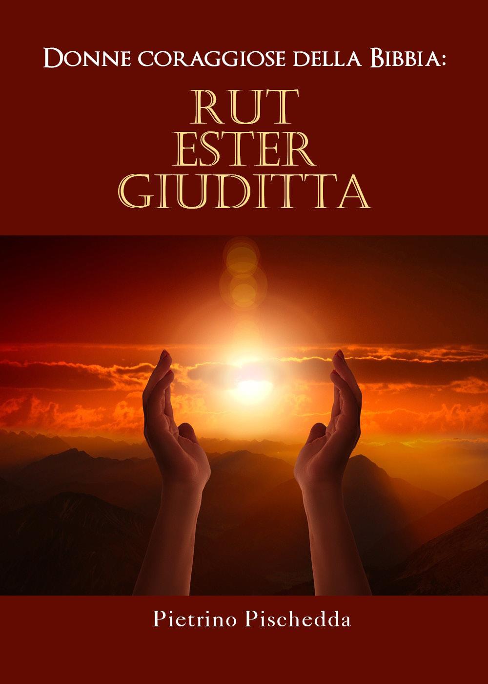 Donne coraggiose della Bibbia: Rut, Ester, Giuditta