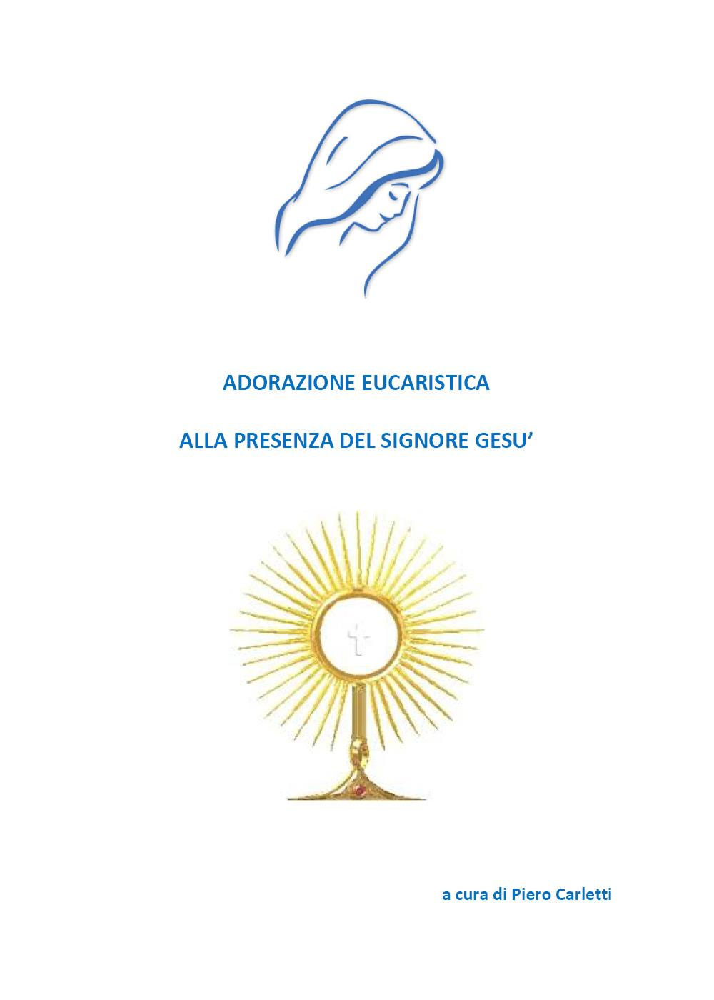 Adorazione Eucaristica alla presenza del Signore Gesù