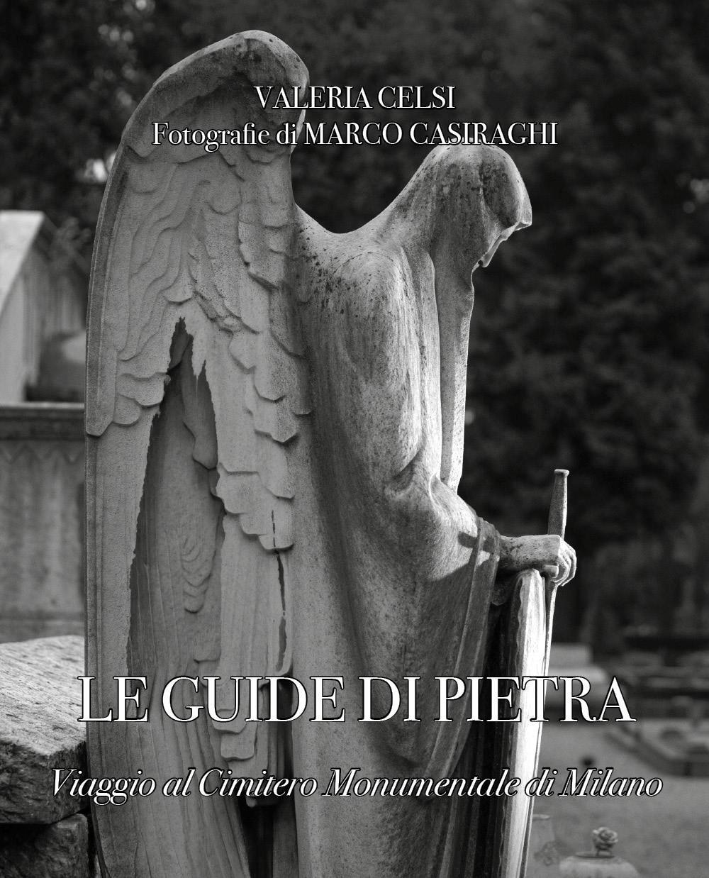 Le guide di pietra. Viaggio al Cimitero Monumentale di Milano