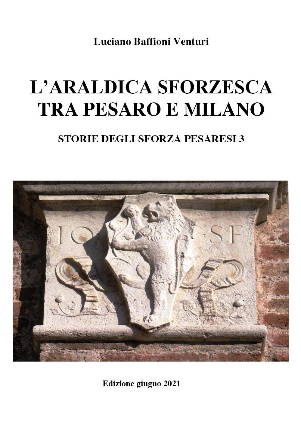Araldica sforzesca tra Pesaro e Milano