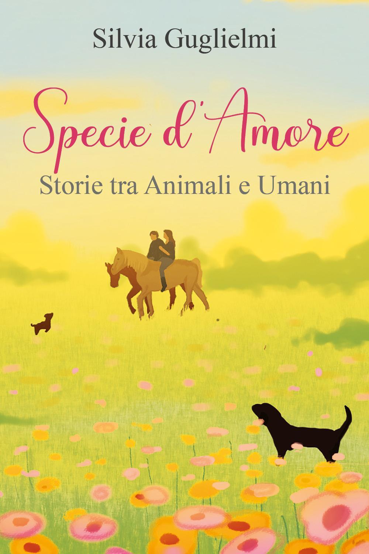 Specie d'Amore. Storie tra Umani e Animali