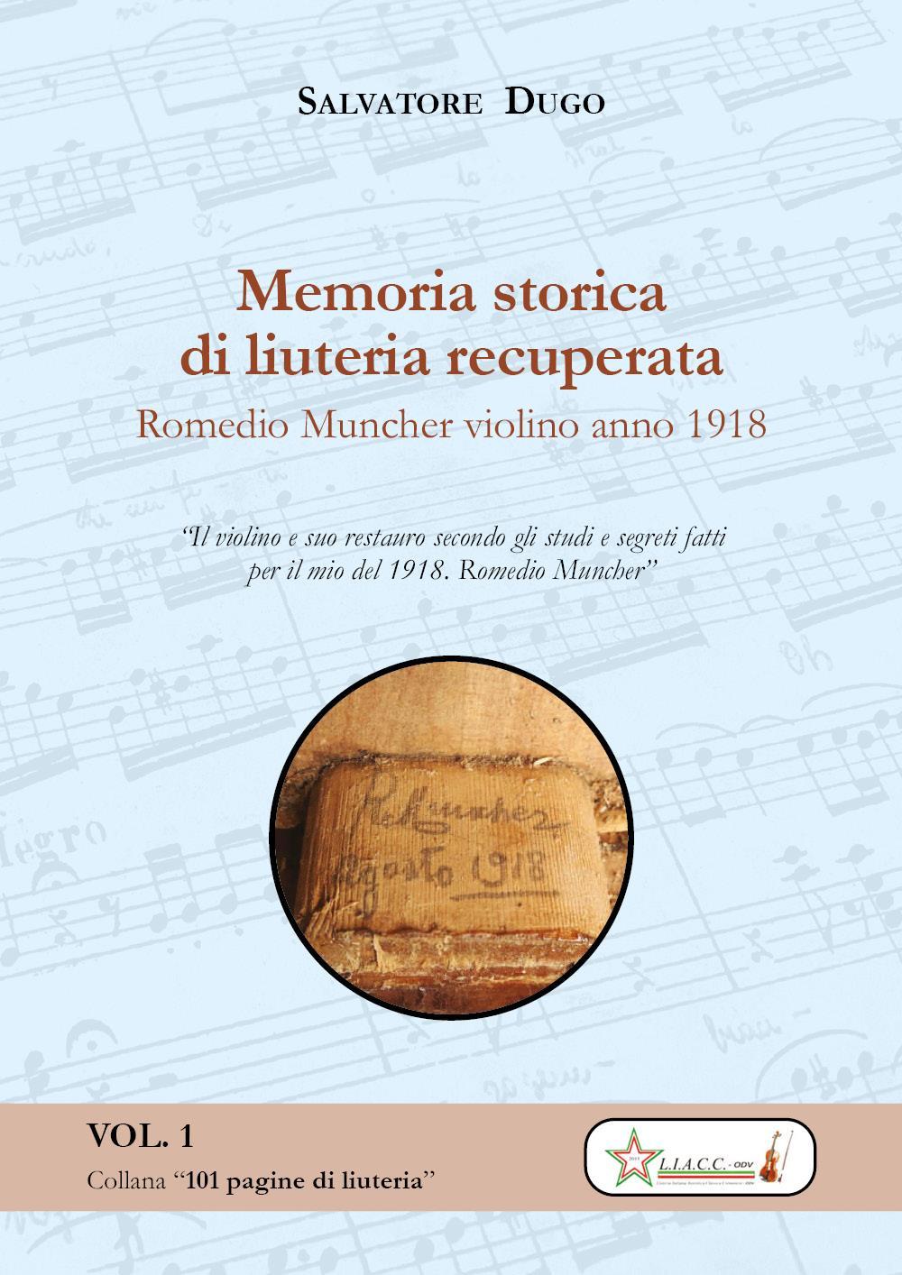 Memoria storica di liuteria recuperata. Romedio Muncher: violino 1918