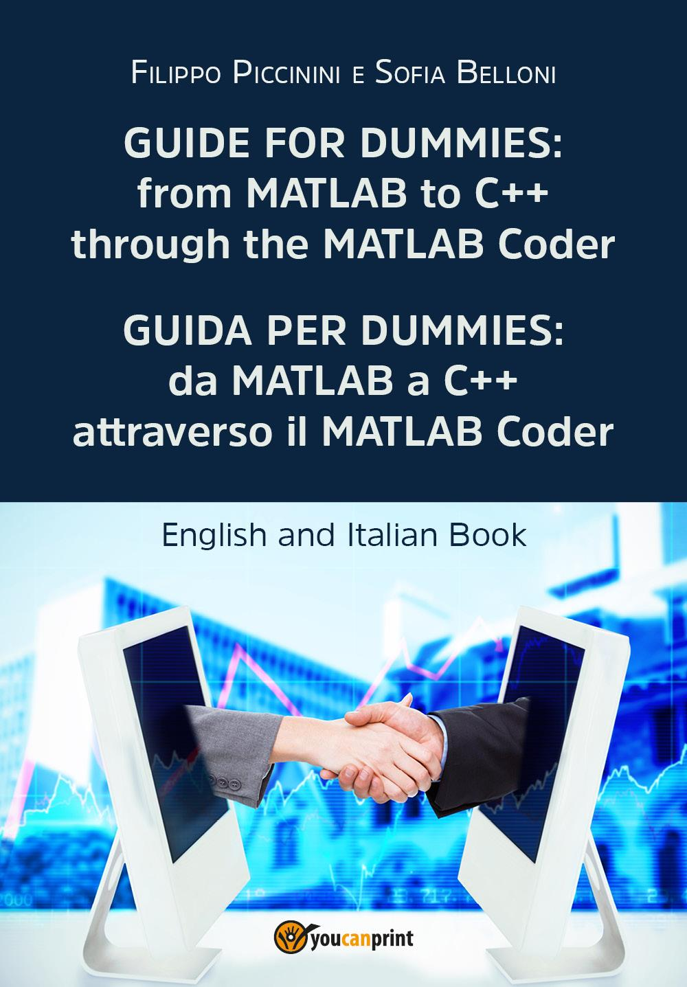 Guide for Dummies:  from MATLAB to C++  through the MATLAB Coder - Guida per Dummies:  da MATLAB a C++  attraverso il MATLAB Coder