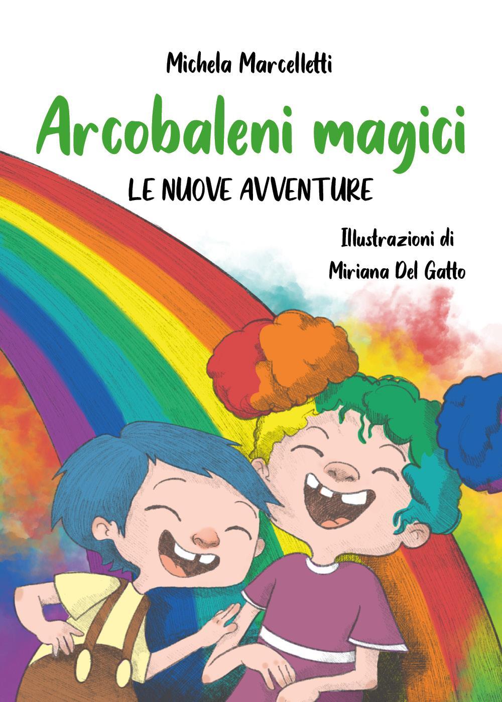 Arcobaleni magici LE NUOVE AVVENTURE