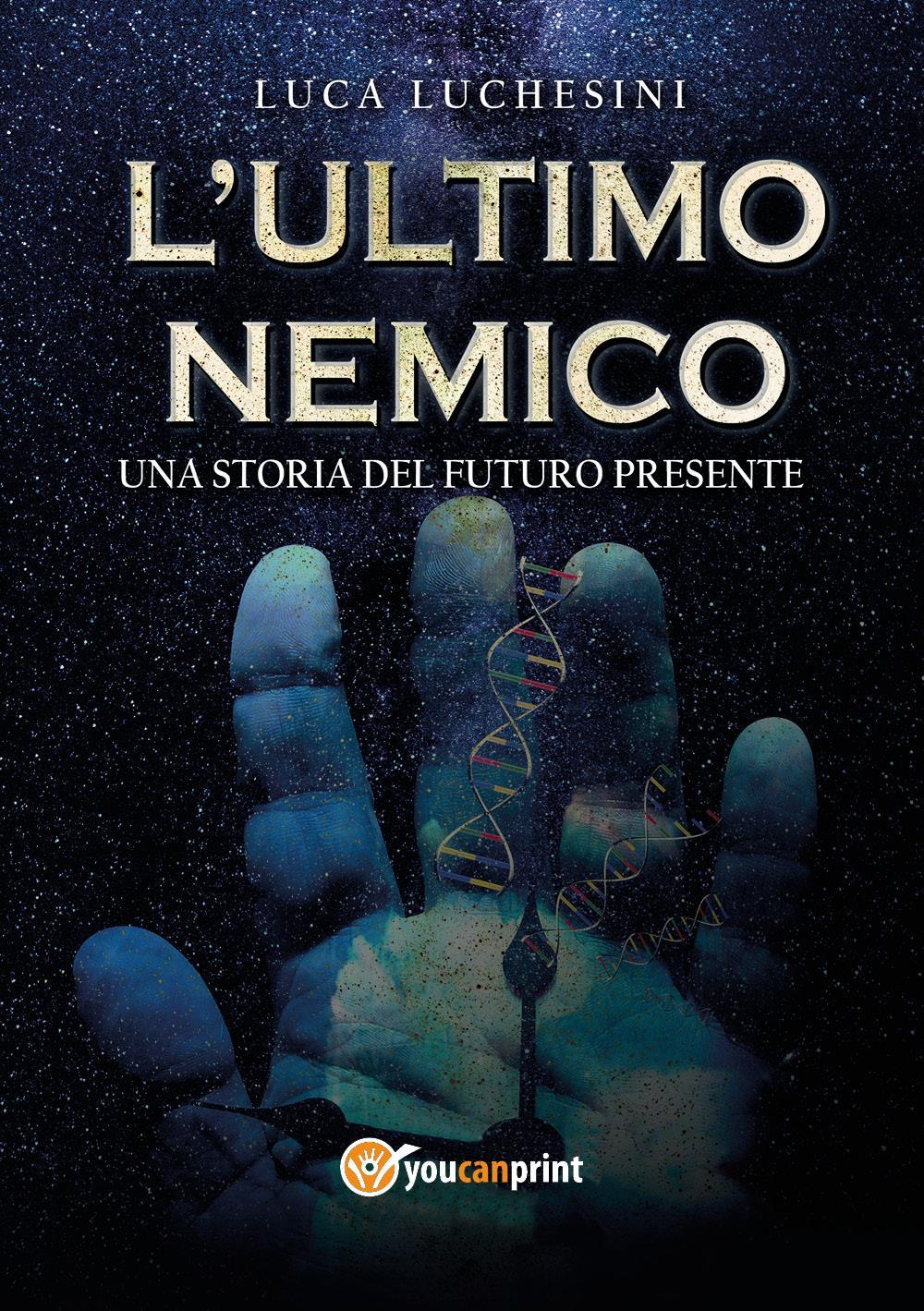 L'ultimo nemico - Una storia del futuro presente