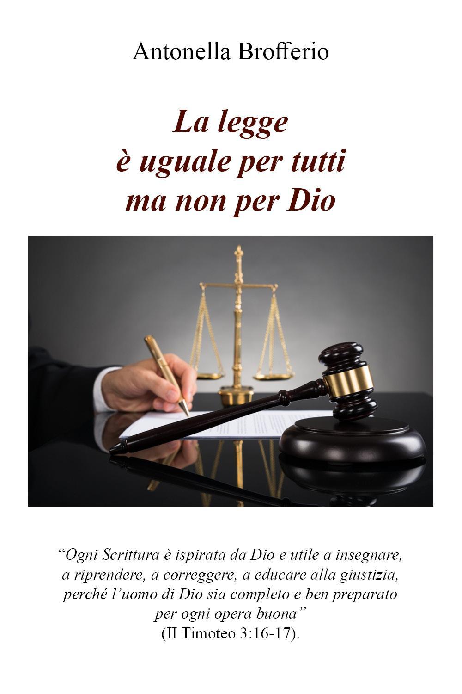 La legge è uguale per tutti ma non per Dio