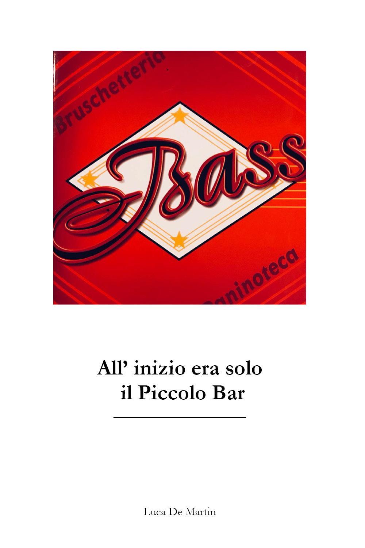 Bass. All'inizio era solo il Piccolo Bar