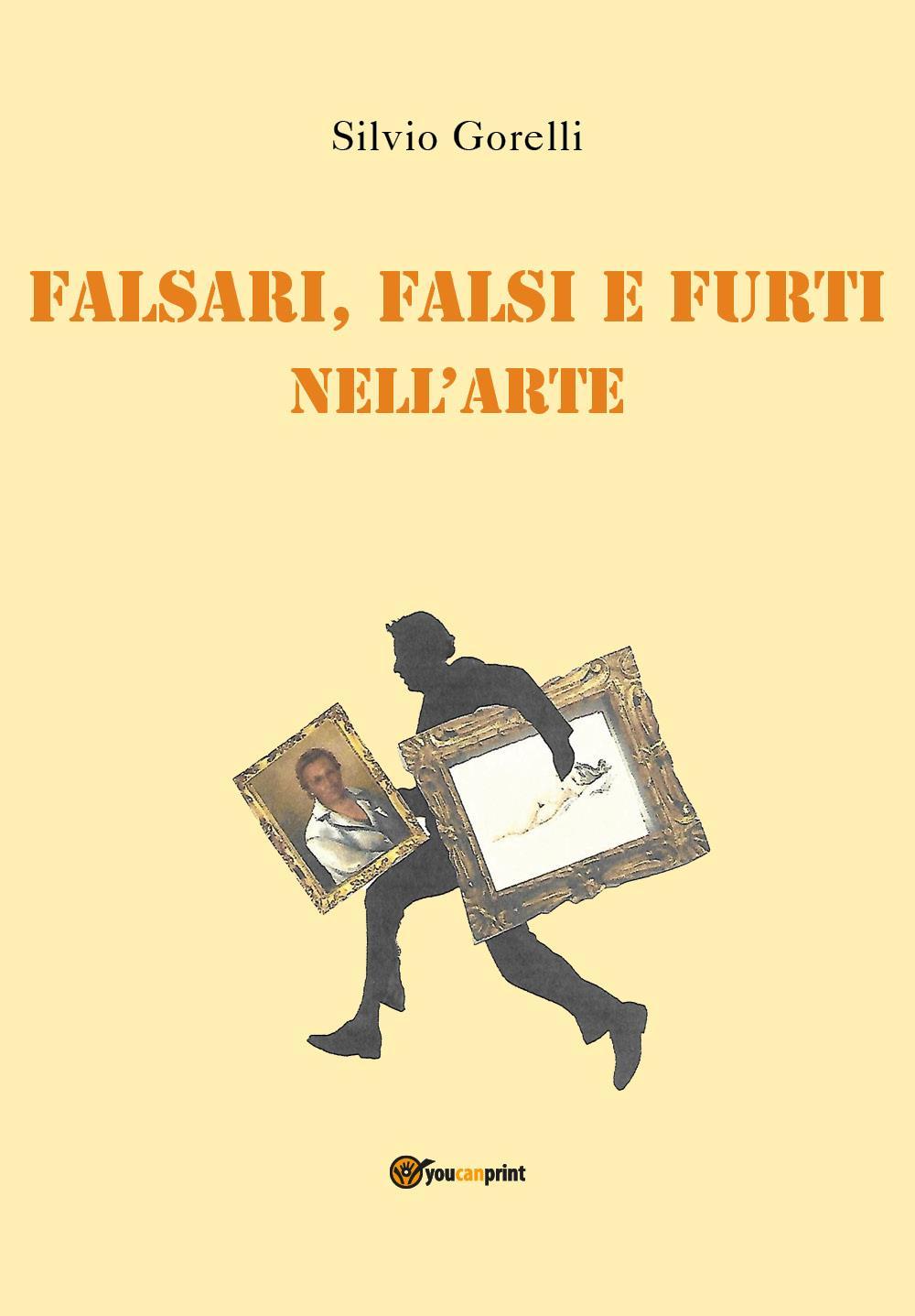 Falsi, falsari e furti nell'arte