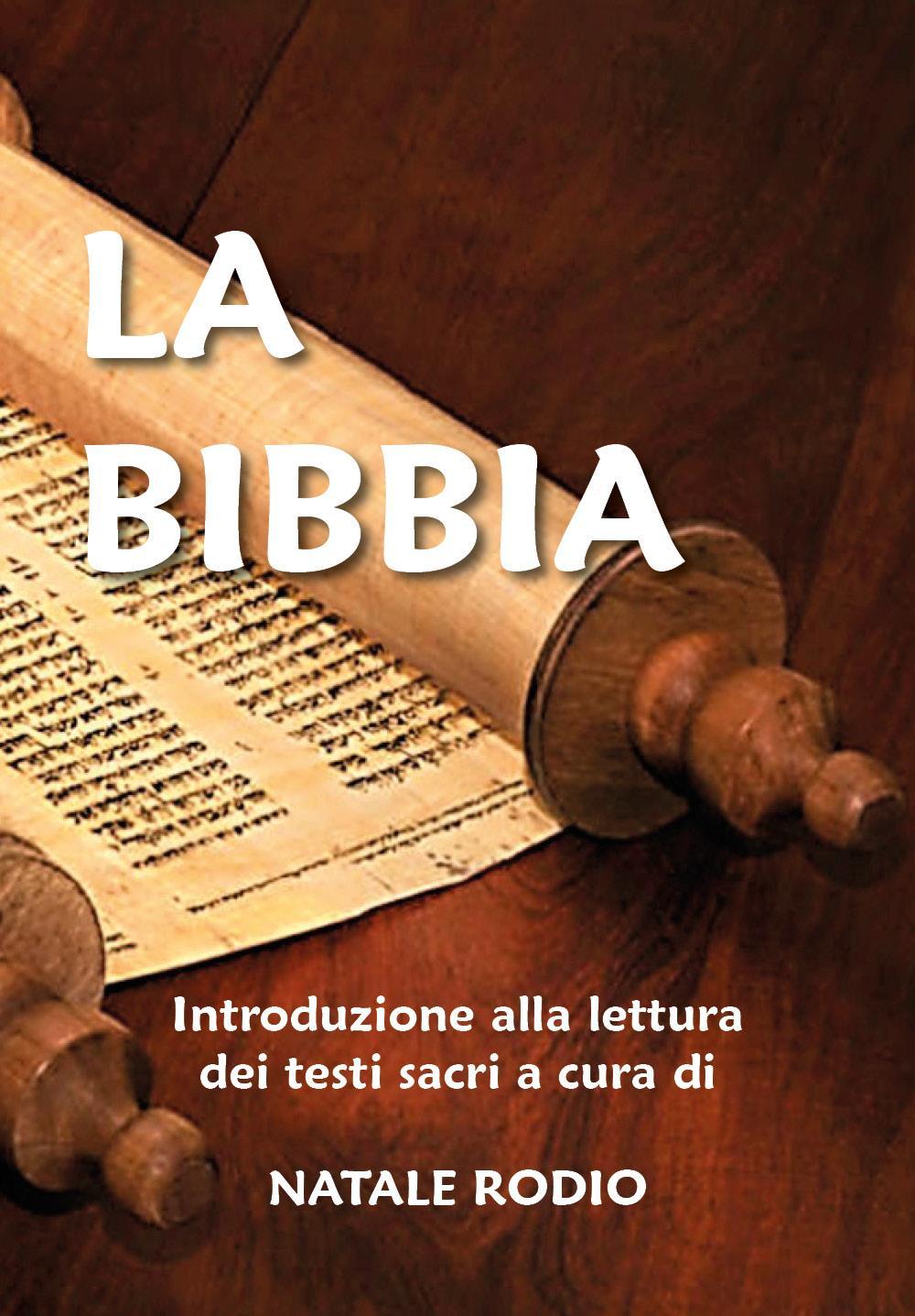 LA BIBBIA Introduzione alla lettura  dei testi sacri