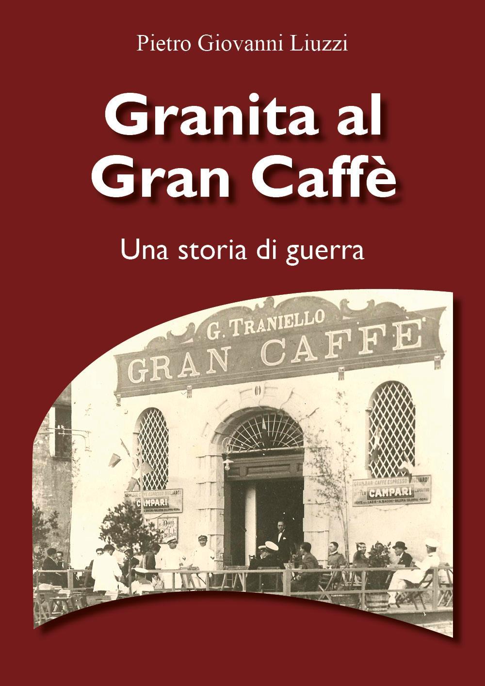 "Granita al ""Gran Caffè - Una storia di guerra"