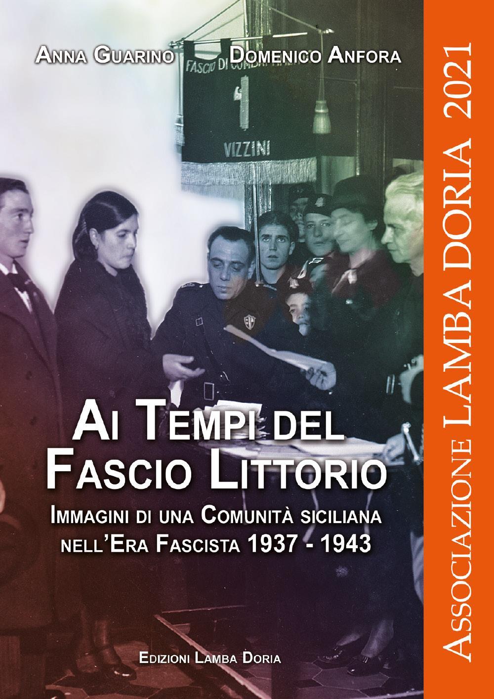 Ai tempi del fascio littorio. Immagini di una comunità siciliana nell'Era Fascista 1937-1943
