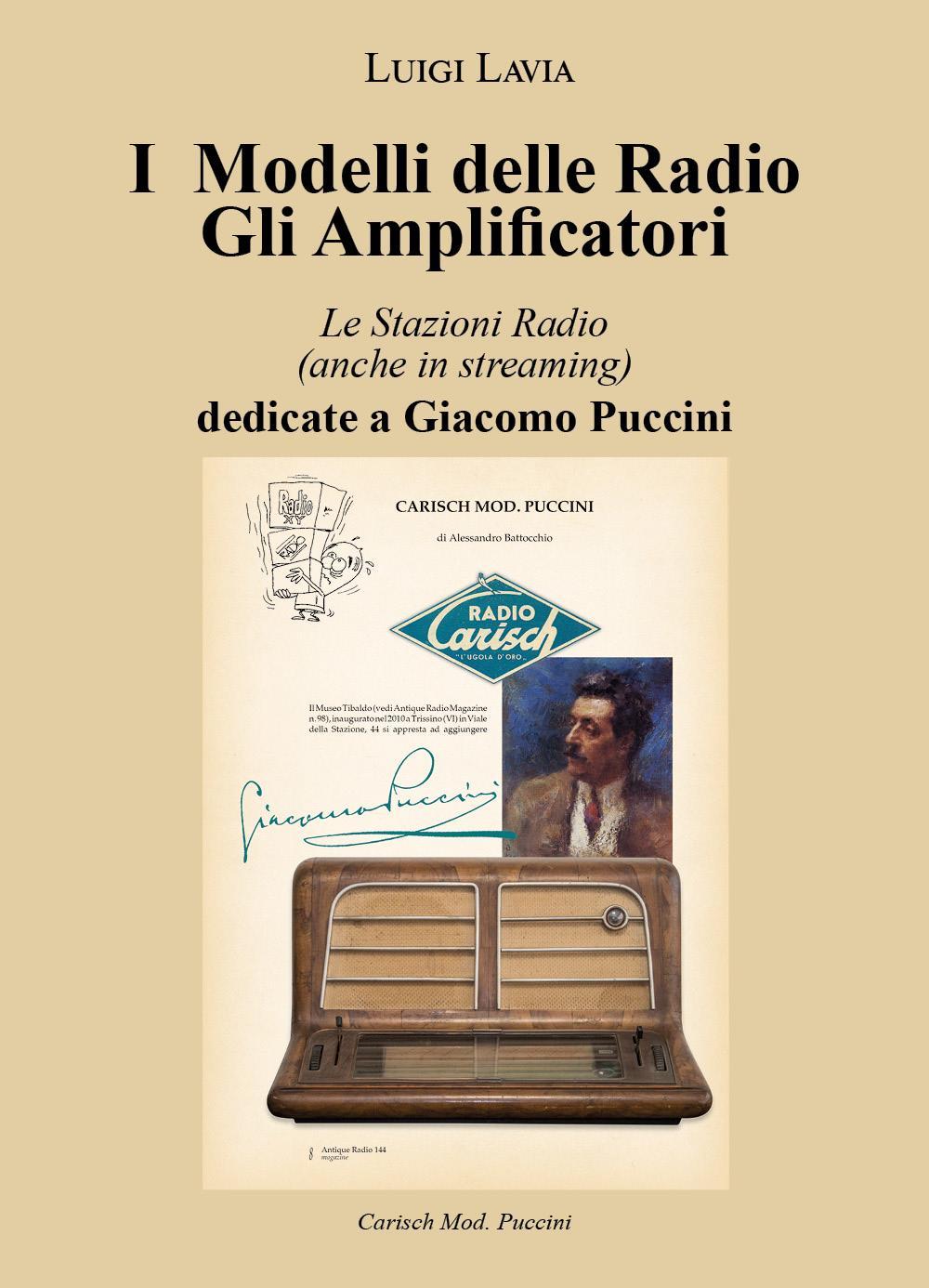 """I Modelli delle Radio Gli Amplificatori - Le Stazioni Radio 20 (anche in streaming) dedicate a Giacomo Puccini"""""""