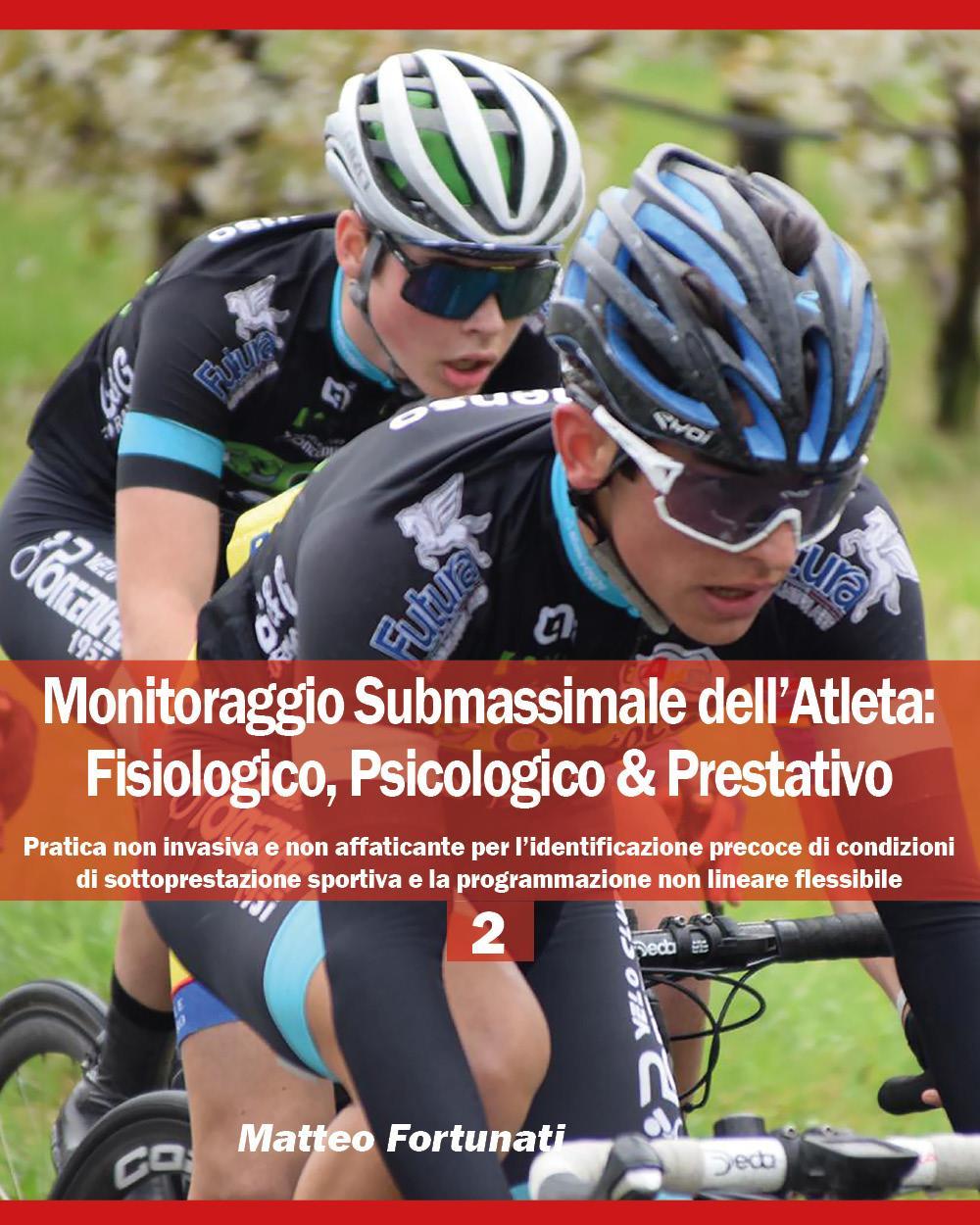 Monitoraggio submassimale dell'atleta: fisiologico, psicologico & prestativo