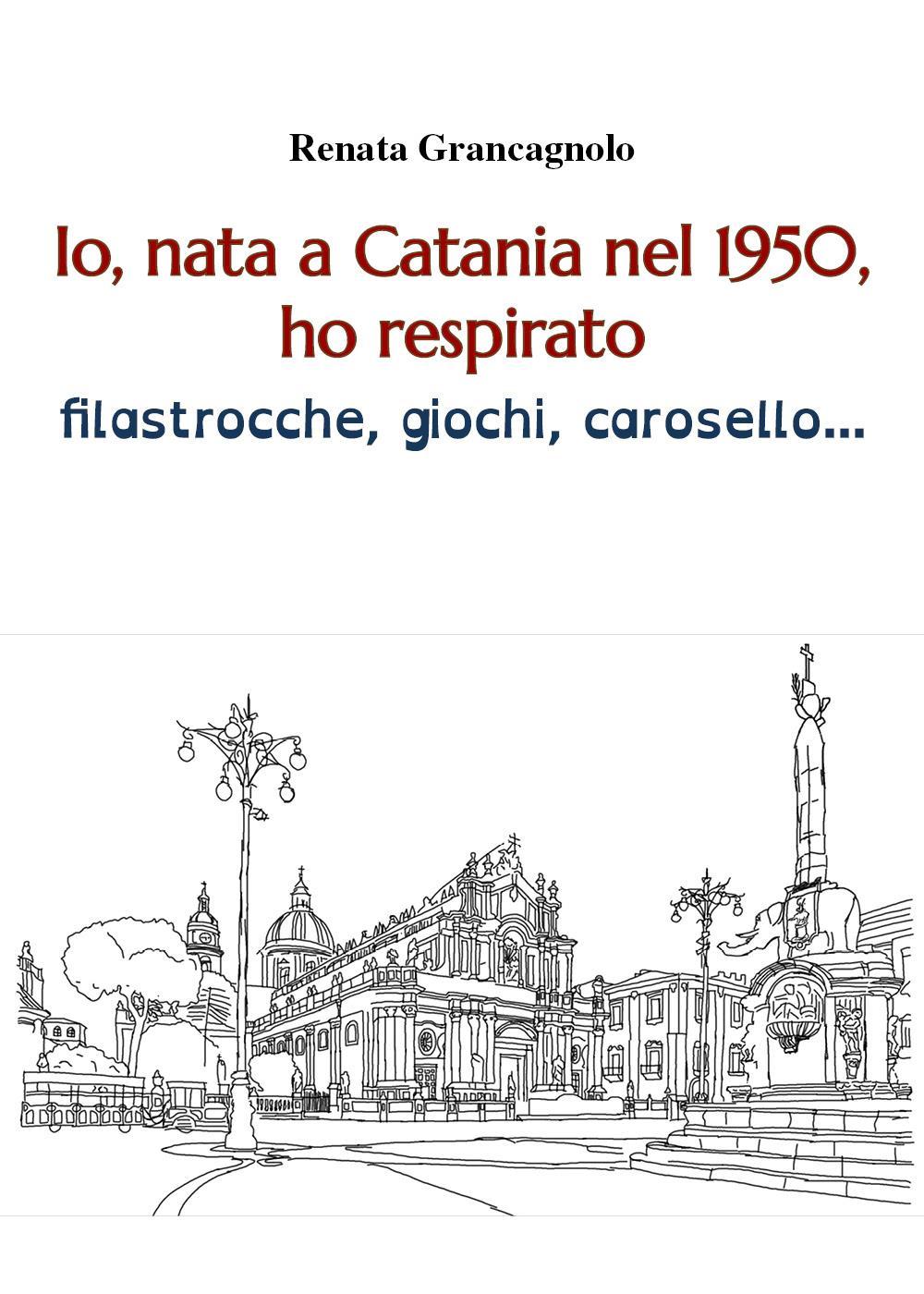 Io, nata a Catania nel 1950, ho respirato filastrocche, giochi, carosello...