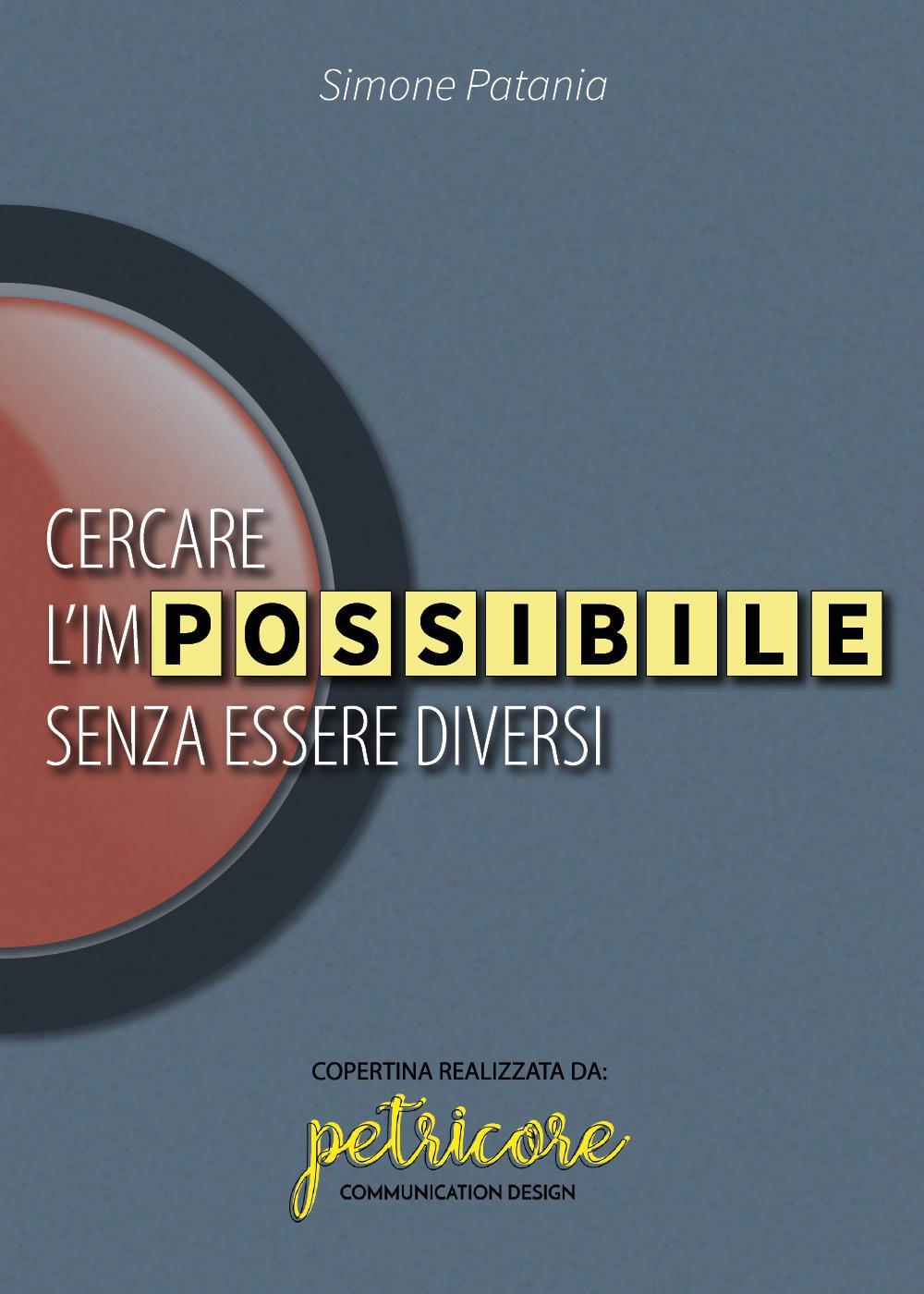 Cercare l'impossibile senza essere diversi