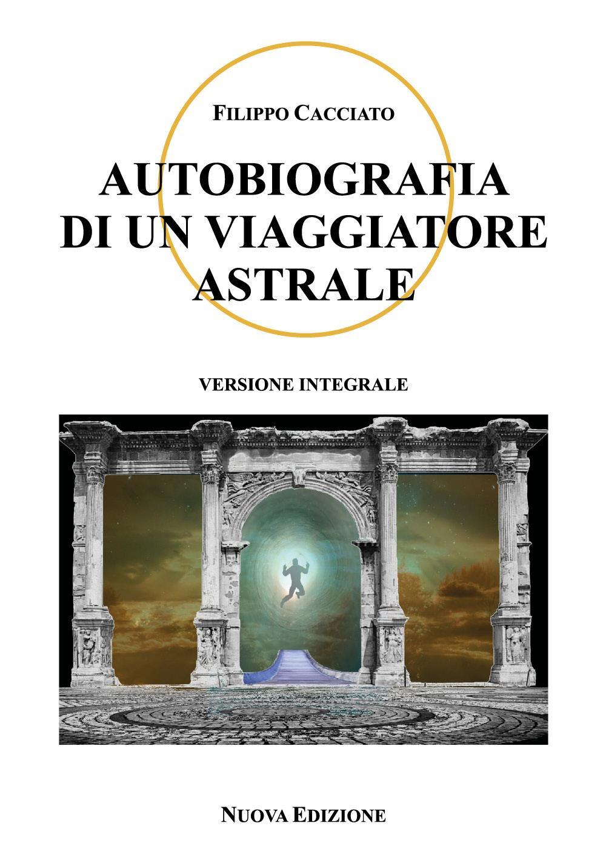Autobiografia di un viaggiatore astrale
