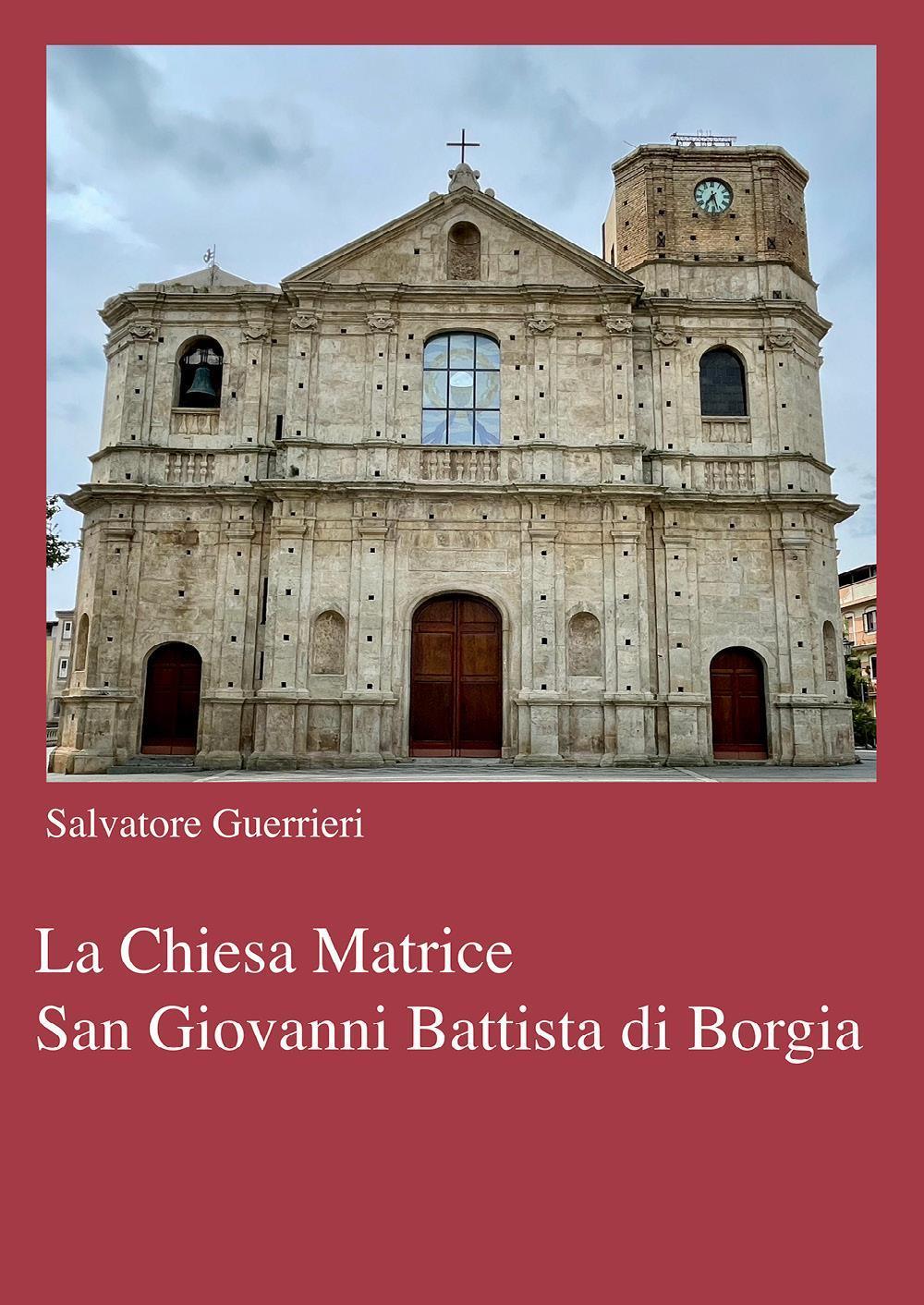 La Chiesa Matrice San Giovanni Battista di Borgia