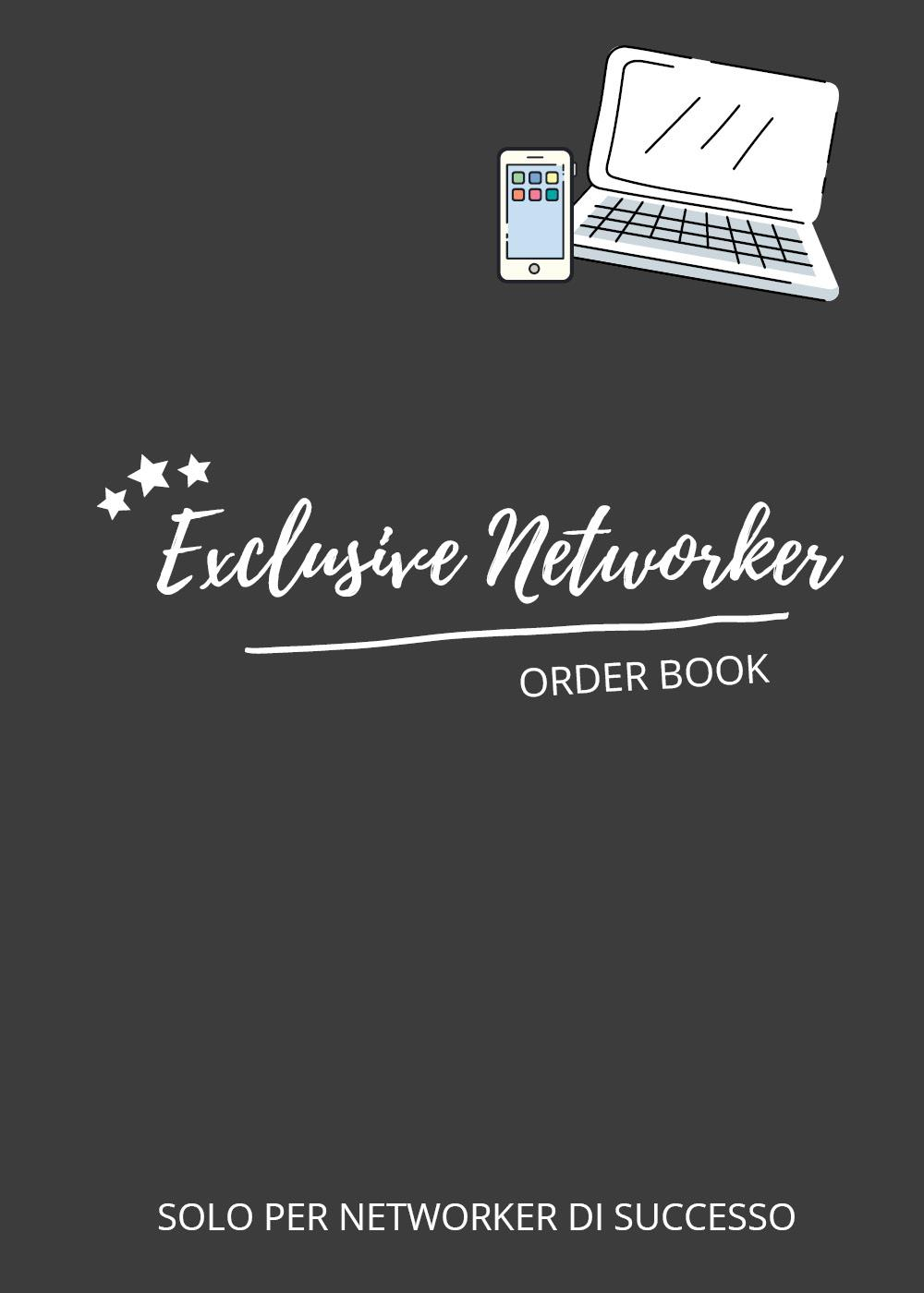 Exclusive Networker. Order Book