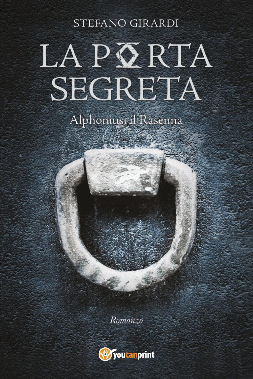La porta segreta. Alphonius il Rasenna