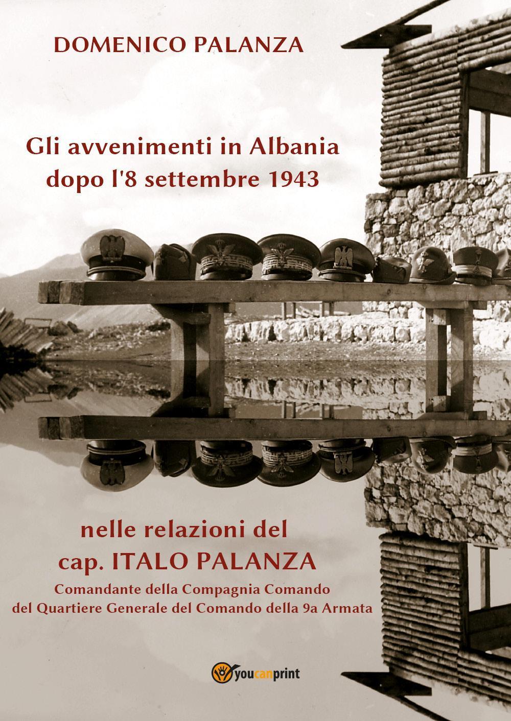Gli avvenimenti in Albania dopo l'8 settembre 1943 nelle relazioni del cap. Italo Palanza