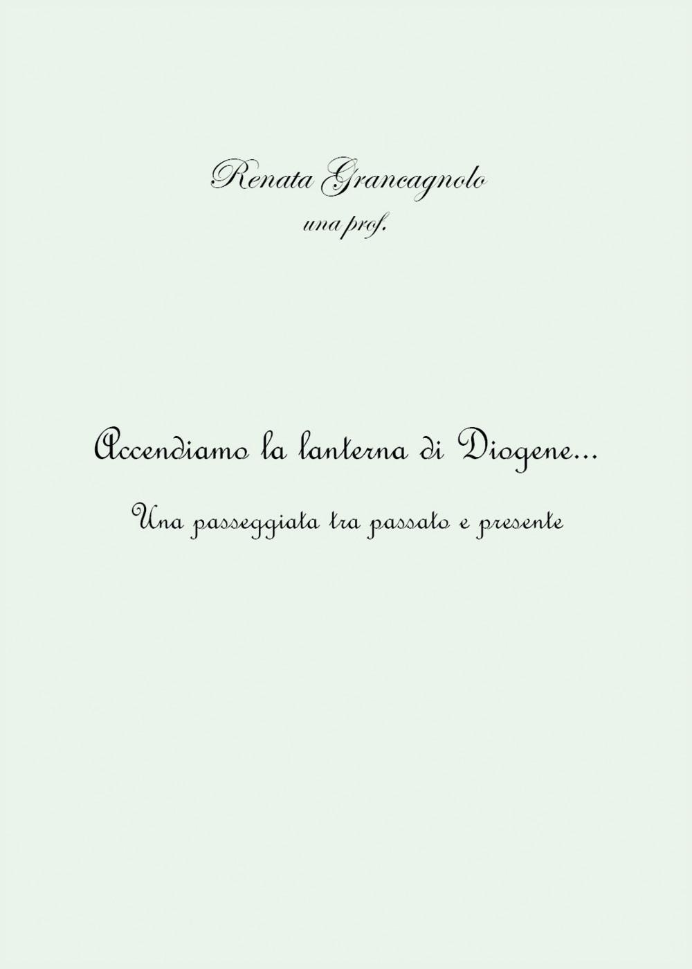 Accendiamo la lanterna di Diogene... una passeggiata tra passato e presente