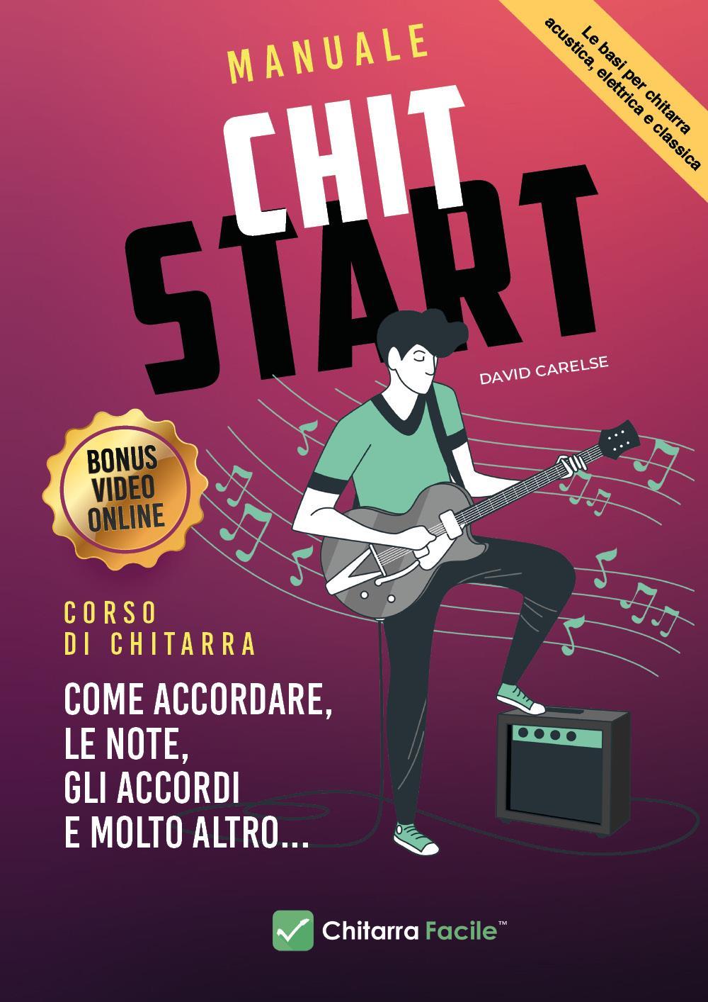 MANUALE CHIT START. Corso di Chitarra Primi Passi
