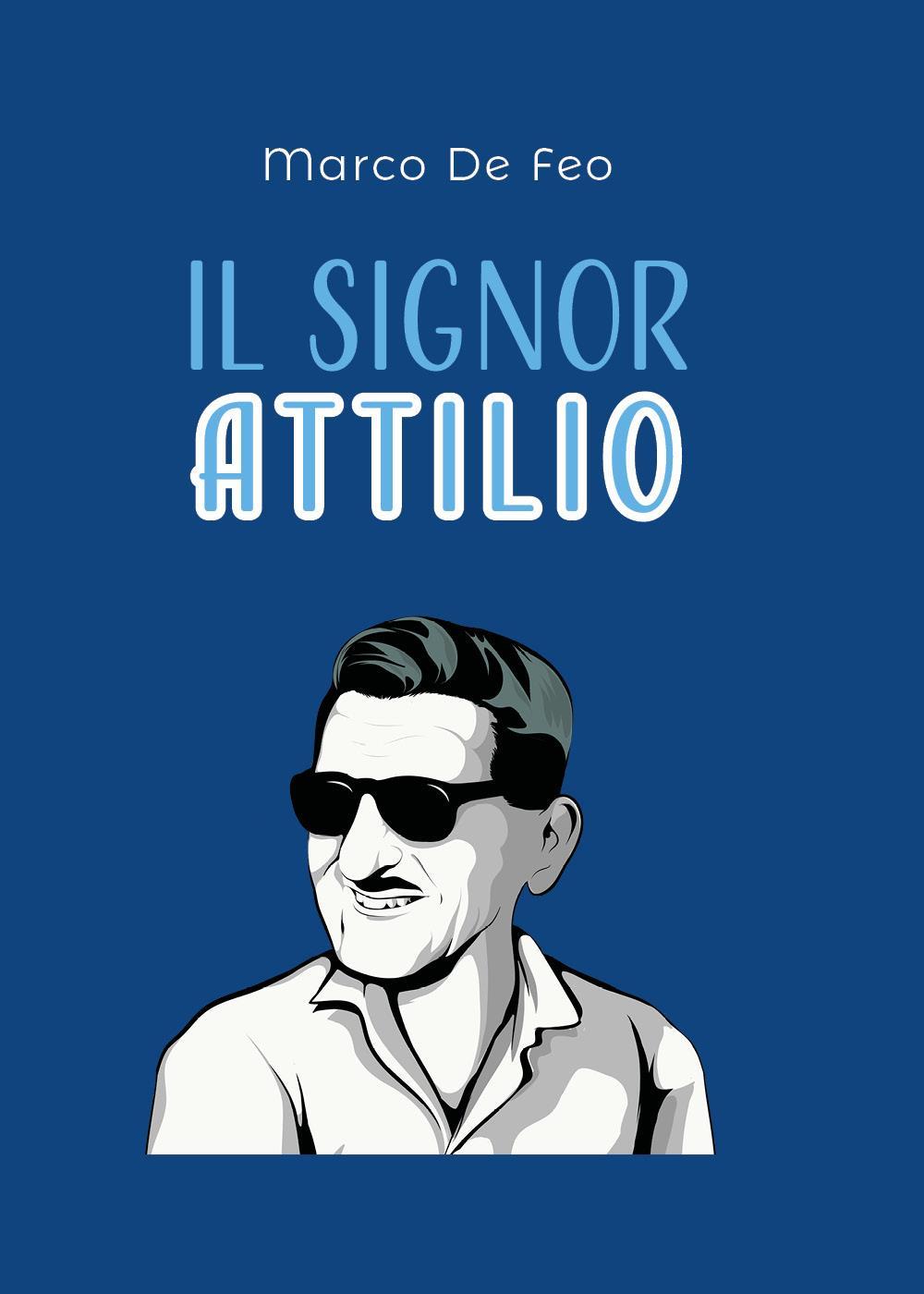 Il Signor Attilio. Anima del commercio Sorano