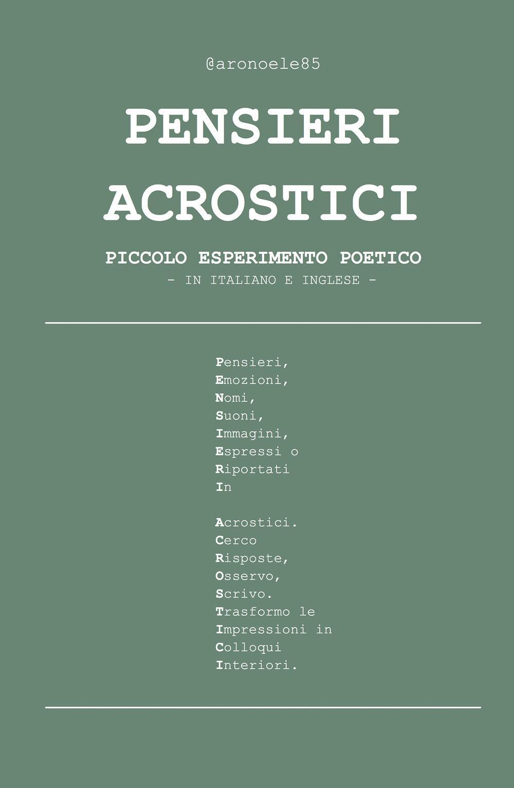 Pensieri acrostici - piccolo esperimento poetico in italiano e inglese