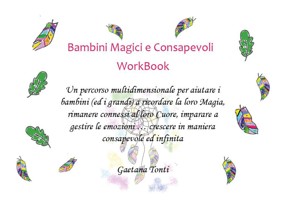 Bambini Magici e Consapevoli - WorkBook