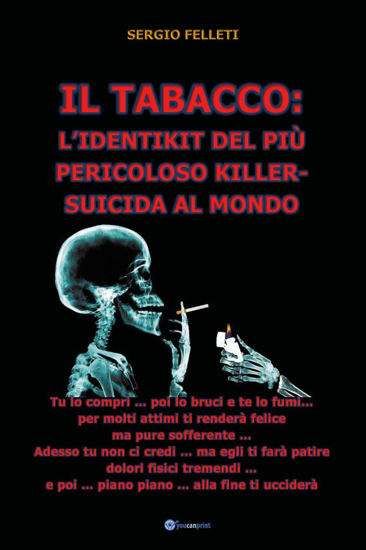 Il tabacco: L'identikit del più pericoloso killer-suicida al mondo