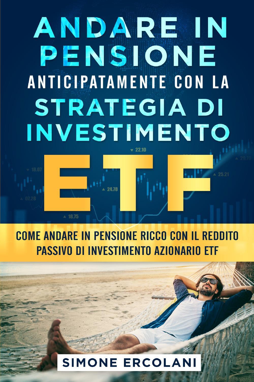 Andare in pensione anticipatamente con la strategia di investimento ETF