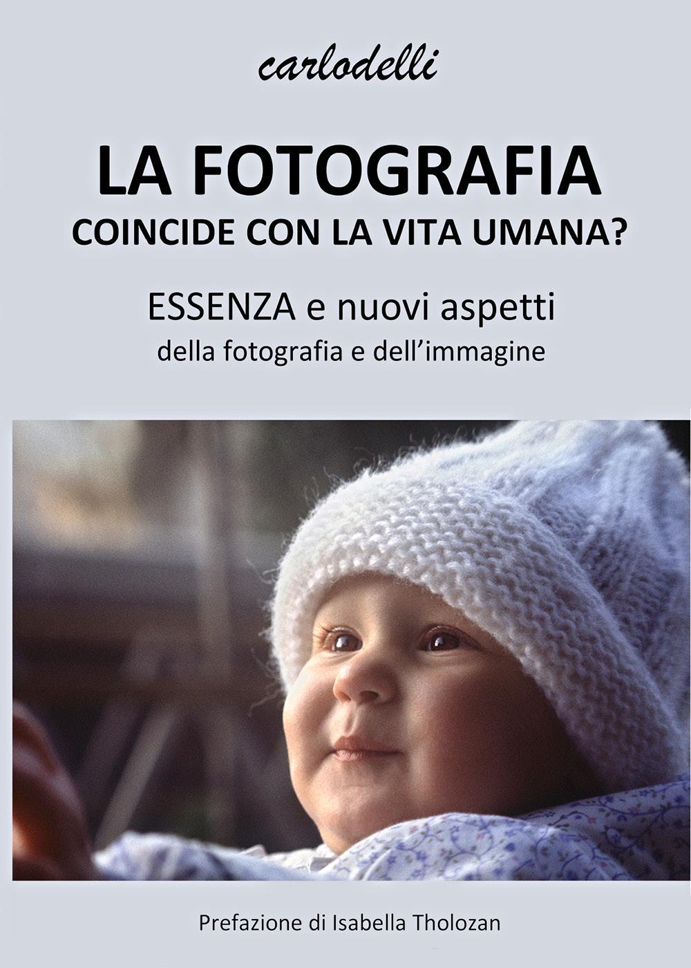 La fotografia coincide con la vita umana