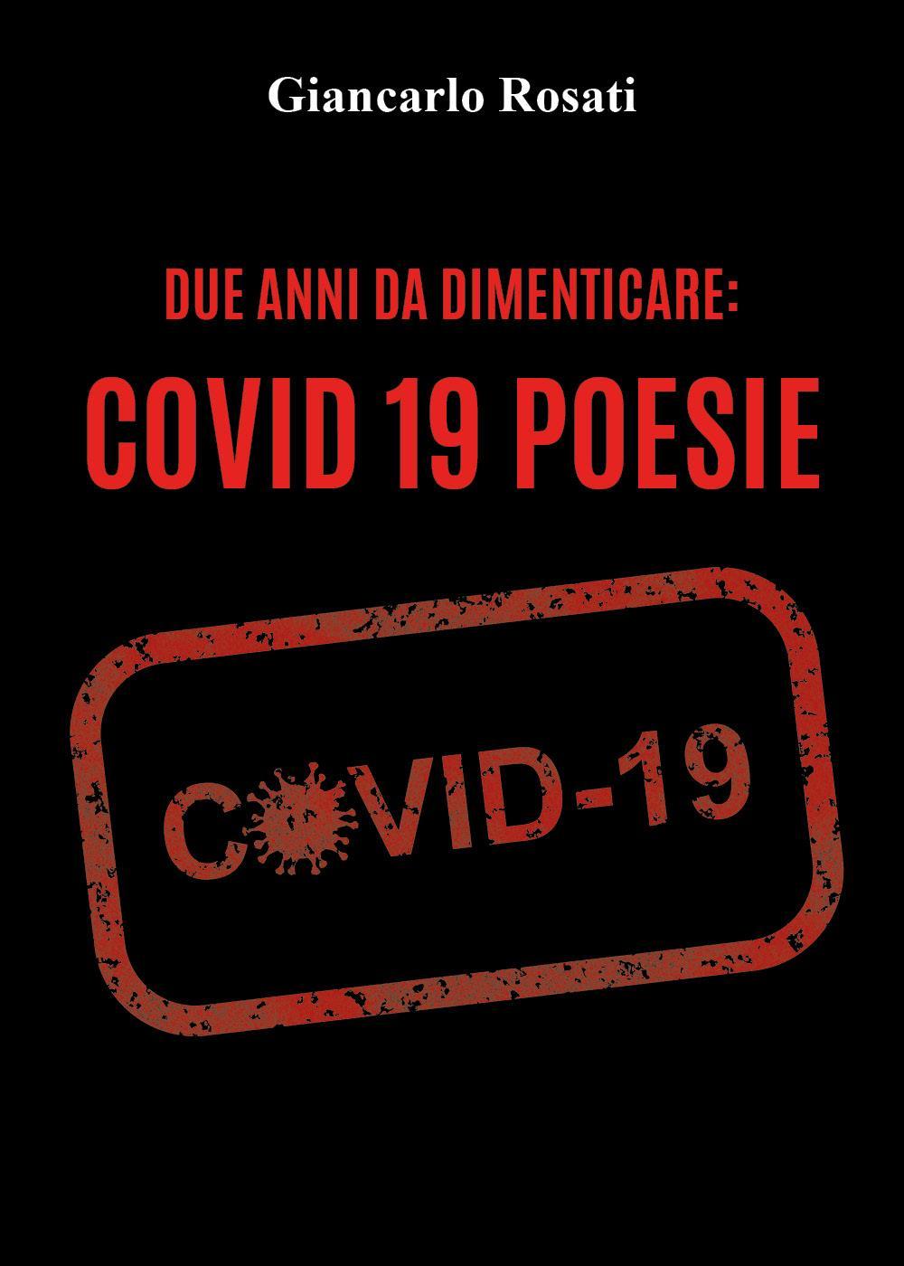 Due anni da dimenticare: Covid 19 Poesie