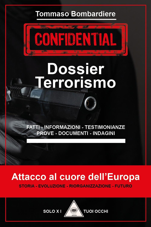 Dossier Terrorismo Attacco al cuore dell'Europa