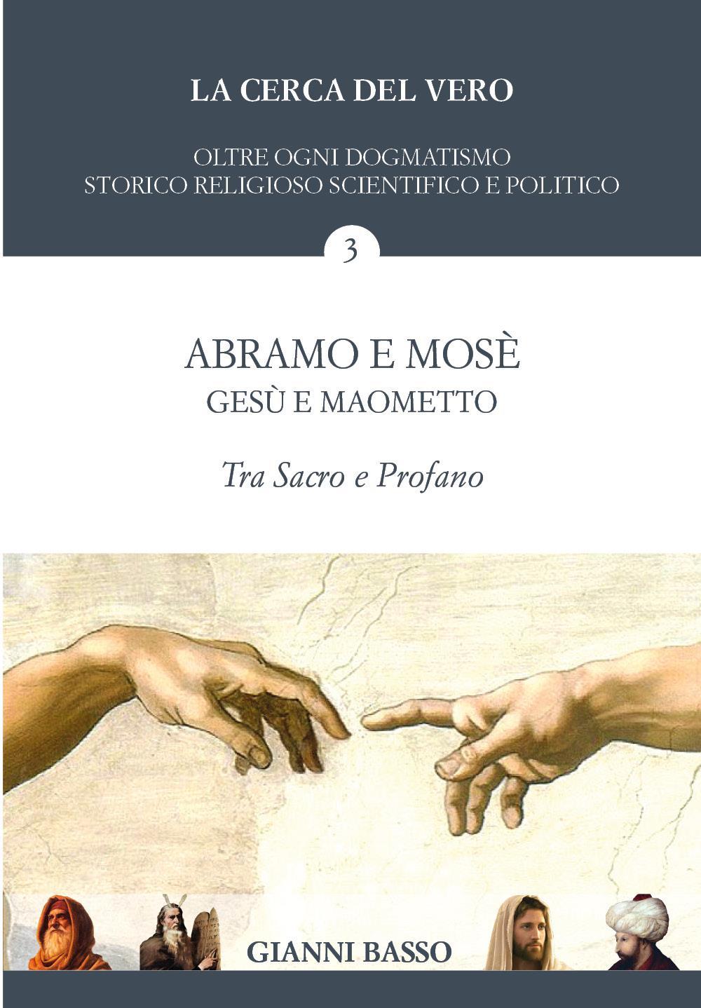 Abramo e Mosè, Gesù e Maometto: Tra sacro e profano