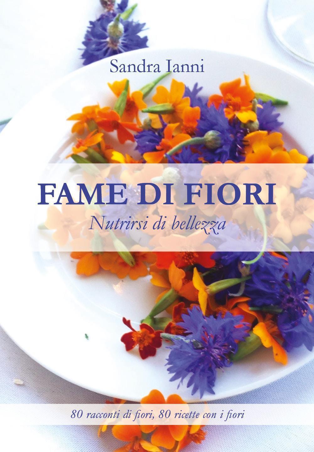 Fame di fiori. Nutrirsi di bellezza